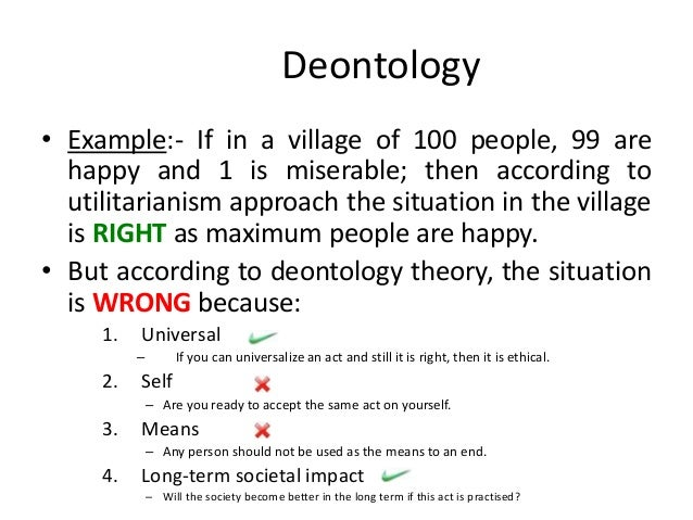 kant deontology essay example Duty-based ethics in general, a duty-based ethic -- called deontology by philosophers -- focuses on the act and not its consequence the morally binding nature of a deontological norm derives from the actor's obligation to perform some act in some specified manner, sometimes voluntarily and sometimes not.
