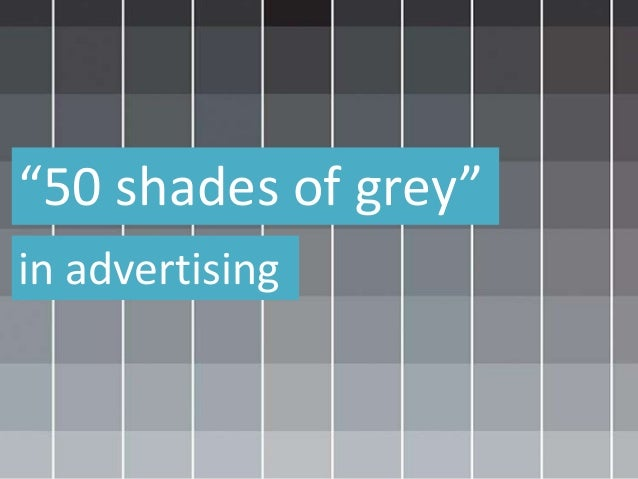 """""""50 shades of grey"""" in advertising"""