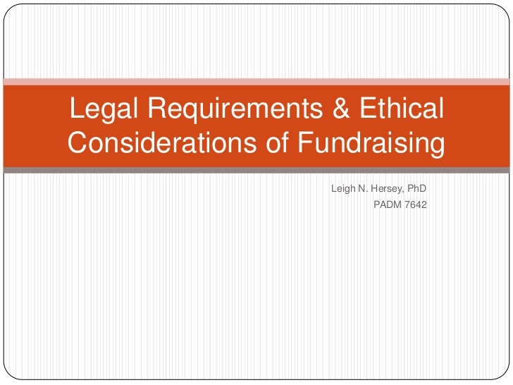 Leigh N. Hersey, PhD<br />PADM 7642<br />Legal Requirements & Ethical Considerations of Fundraising<br />