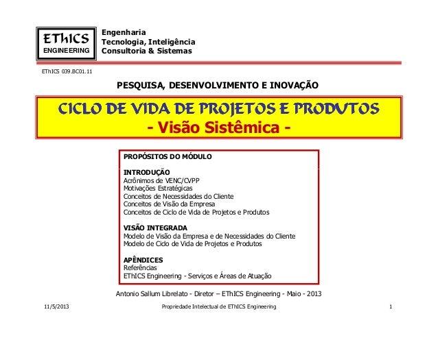 EThICS 039.BC01.11EngenhariaTecnologia, InteligênciaConsultoria & SistemasEThICSENGINEERINGCICLO DE VIDA DE PROJETOS E PRO...
