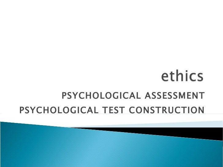 PSYCHOLOGICAL ASSESSMENT PSYCHOLOGICAL TEST CONSTRUCTION