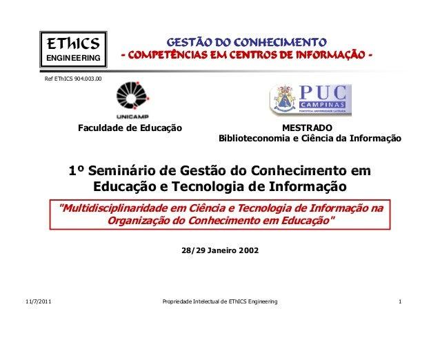 EThICS                        GESTÃO DO CONHECIMENTO       ENGINEERING            - COMPETÊNCIAS EM CENTROS DE INFORMAÇÃO ...