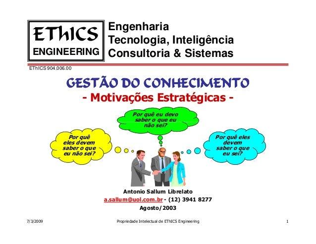 Engenharia   EThICS     Tecnologia, Inteligência  ENGINEERING Consultoria & Sistemas EThICS 904.006.00               GESTÃ...