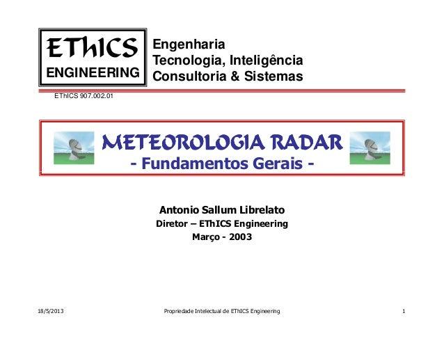 EThICS 907.002.01EngenhariaTecnologia, InteligênciaConsultoria & SistemasEThICSENGINEERINGMETEOROLOGIA RADARMETEOROLOGIA R...