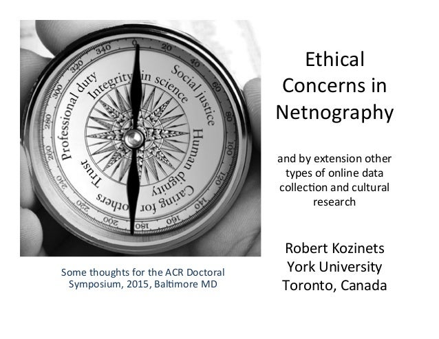 Ethical  Concerns  in  Netnography  and  by  extension  other  types  of  online  data  collec7on  and  cultural  research...