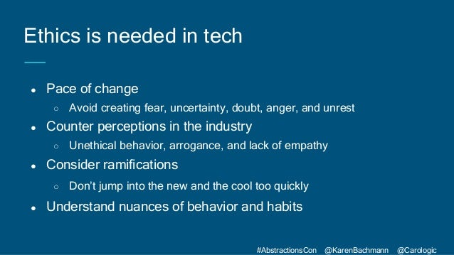 #AbstractionsCon @KarenBachmann @Carologic ● Pace of change ○ Avoid creating fear, uncertainty, doubt, anger, and unrest ●...