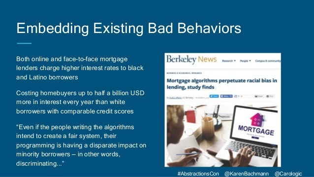 #AbstractionsCon @KarenBachmann @Carologic Embedding Existing Bad Behaviors Both online and face-to-face mortgage lenders ...
