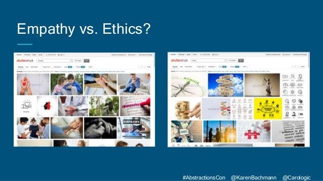 #AbstractionsCon @KarenBachmann @Carologic Empathy vs. Ethics?