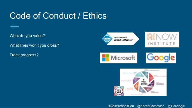 #AbstractionsCon @KarenBachmann @Carologic Code of Conduct / Ethics What do you value? What lines won't you cross? Track p...
