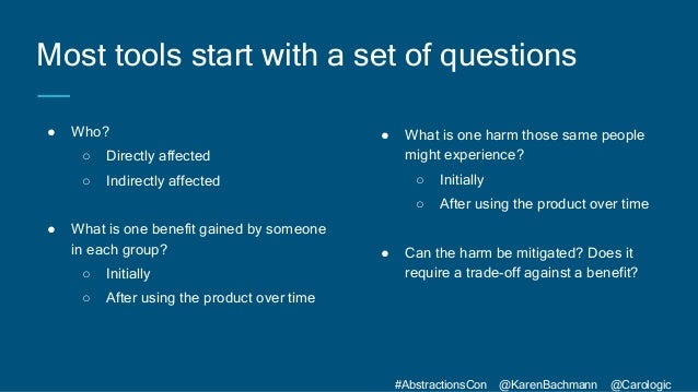 #AbstractionsCon @KarenBachmann @Carologic Most tools start with a set of questions ● Who? ○ Directly affected ○ Indirectl...