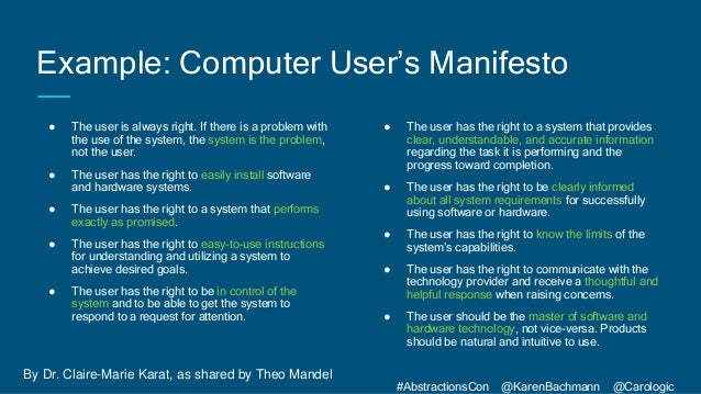 #AbstractionsCon @KarenBachmann @Carologic Example: Computer User's Manifesto ● The user is always right. If there is a pr...