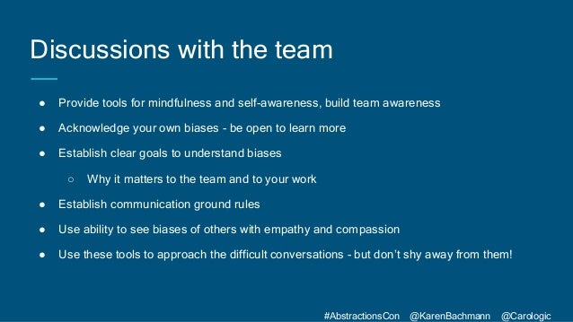 #AbstractionsCon @KarenBachmann @Carologic Discussions with the team ● Provide tools for mindfulness and self-awareness, b...