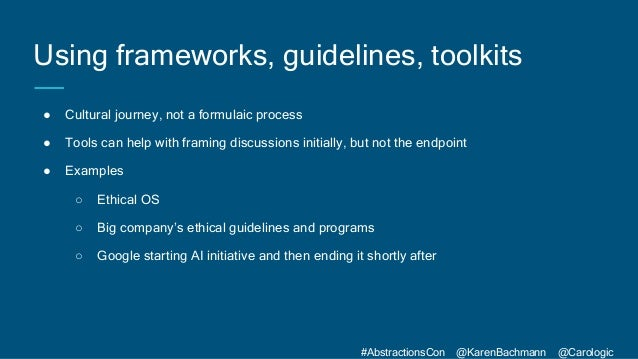 #AbstractionsCon @KarenBachmann @Carologic Using frameworks, guidelines, toolkits ● Cultural journey, not a formulaic proc...