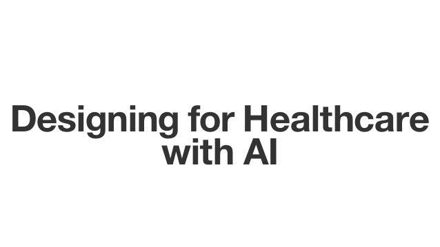 Ethics & AI: Designing for Health Slide 3