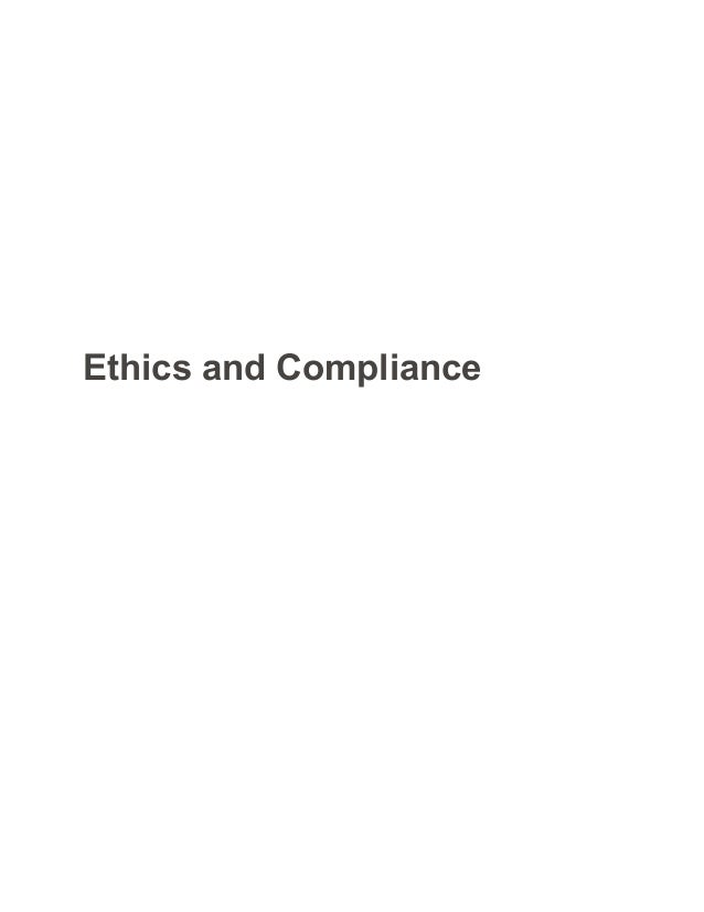 ethics and compliance paper essay Bioethics forum essay  two newspaper articles summarize the problem,  citing the findings of a white house review of  that valued documentation over  action and reduced ethics to compliance and risk management.
