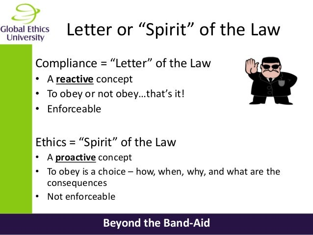 letter of the law vs spirit of the law beyond the bandaid the critical difference between ethics 23100