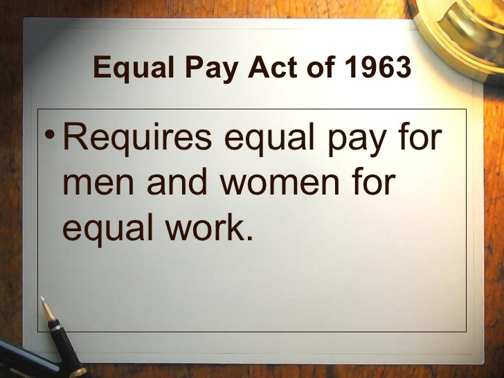 equal pay act assignment essay Free essay: one problem that americans are facing is the inequality between  men and women, whether it is in everyday life or in a professional atmosphere.