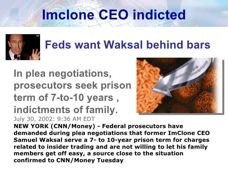 imclone business ethics Ethics why it's so hard take the decision of sam waksal, the former ceo of the emerging biotechnology company imclone systems harvard business review.