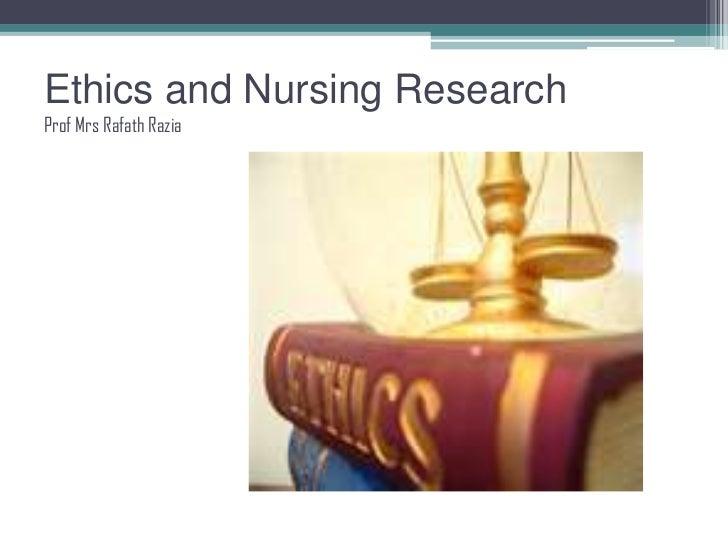 Ethics and Nursing Research Prof MrsRafathRazia<br />