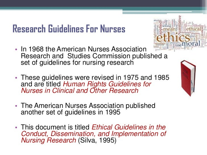 ethical principles in nursing research This code of ethics for nurses in australia has been developed for the nursing  profession  encompassing clinical, management,education and research  domains 1 this code is framed by the principles and standards set forth in the  united.