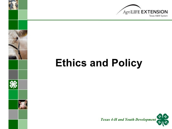 Ethics and Policy Texas 4-H and Youth Development