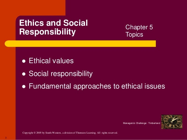social responsibility and timberland Ethics and social responsibility: 2 ethics and social responsibility ethical values social responsibility fundamental approaches to ethical issues chapter 5 topics managers's challenge: timberland ethics: 3 ethics the code of moral principles and values that govern the behaviors of a person or group with respect to what is right or.