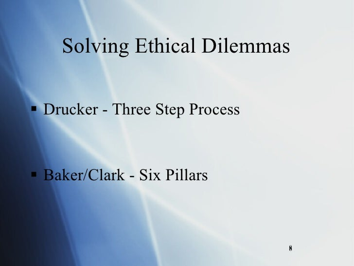 solving ethical dilemmas Ethical problem-solving and decision-making 476 chapter12 after studying this chapter, you should be able to: explain the nature of managerial problem-solving identify the five steps of the rational problem-solving process.