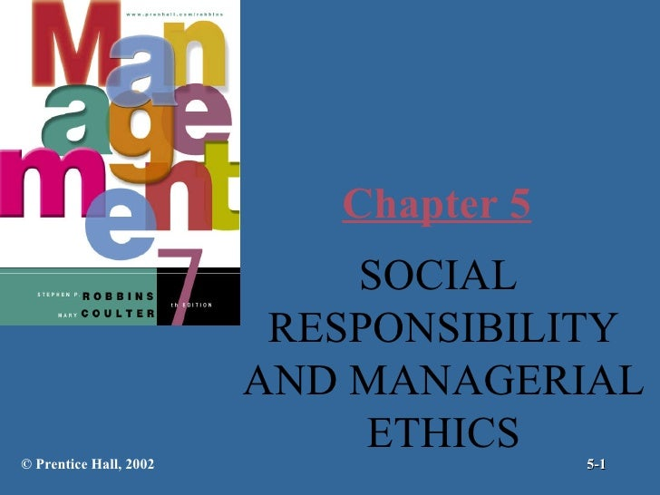Chapter 5 SOCIAL  RESPONSIBILITY AND MANAGERIAL ETHICS © Prentice Hall, 2002 5-