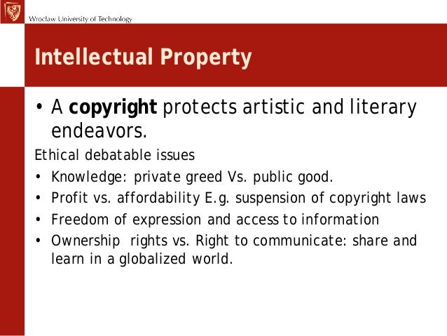 ellasaurus intellectual property and ethical issues Intellectual property rights and the trips agreement: an overview of ethical problems and some proposed solutions jorn sonderholm ∗ development dialogue on values and ethics.