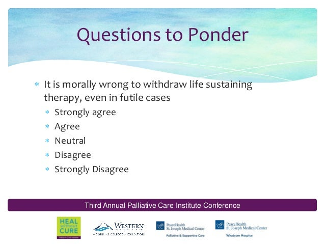 ethics end of life choice I have to know what's going on, it has to be a free choice the utility of ethics when it comes to end-of-life care encounters medscape medical ethics.