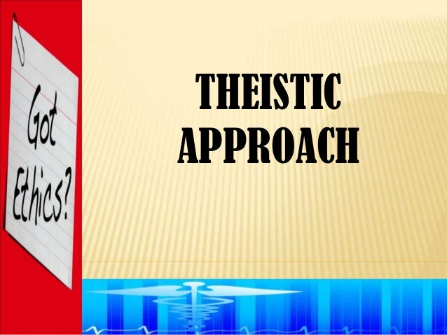 THEISTICAPPROACH