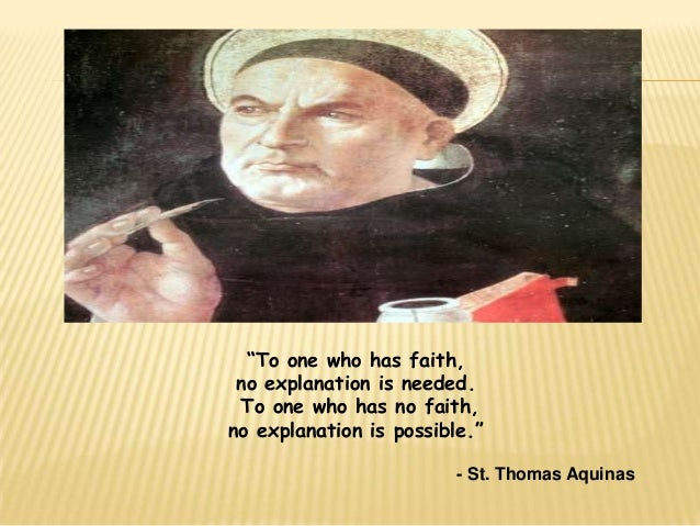 """""""To one who has faith, no explanation is needed. To one who has no faith,no explanation is possible.""""                     ..."""