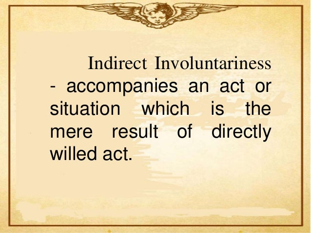 A person considers accountable for indirectvoluntary result of his acts when:      1. The doer is able to see the evil res...