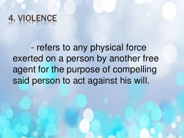 PRINCIPLES OF VIOLENCEExternal      actions,   or     commandedactions, performed by a person subjected toviolence, to wh...