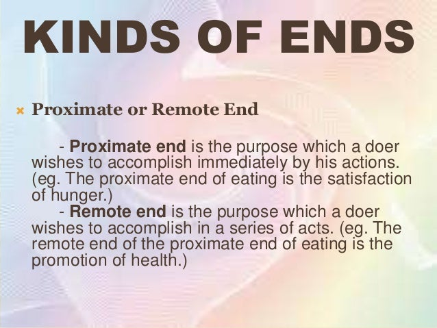  Intermediate   or Ultimate End    - Intermediate end is the purpose which is desired as a means for obtaining another th...