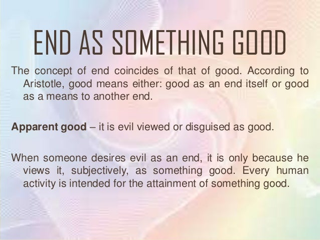 """THE MEANING OF GOOD       Good is that which fits a function.""""The good of man proves to be activity of social conformitywi..."""