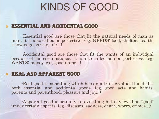    Perfective and Non-perfective Good         -Perfective good is that which contributes to the integral    perfection   ...