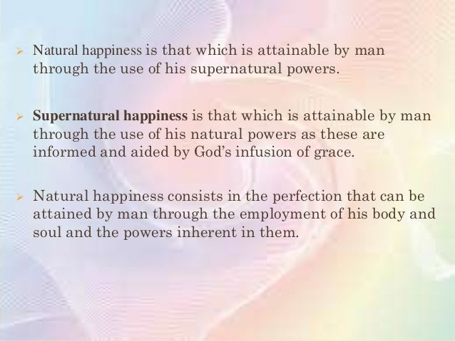  ForAristotle, natured happiness does not rest on one single object. Rather, it consists in the attainment of all develop...