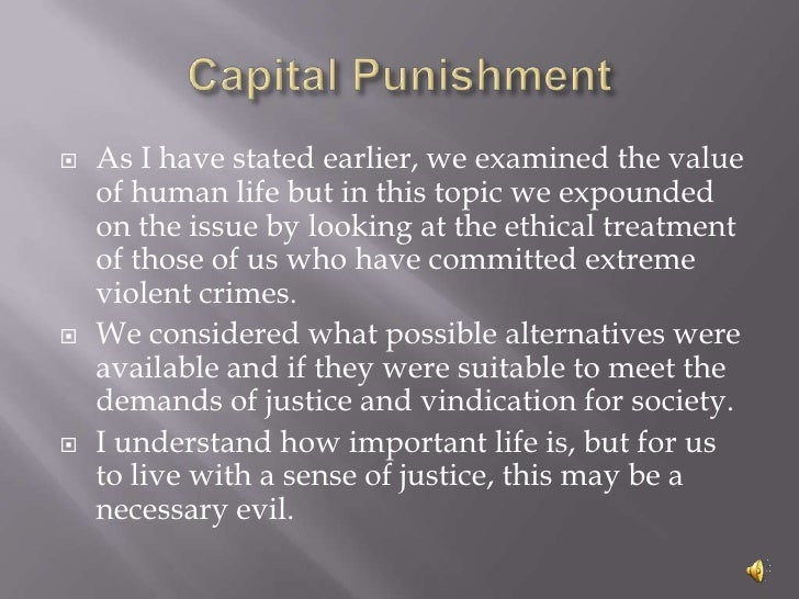 an analysis of capital punishment as a reasonable in todays society The death penalty has been common practice around the world as far back as   in the us today favor the death penalty and appear to be reasonably satisfied   produced the most systematic analysis of capital punishment.