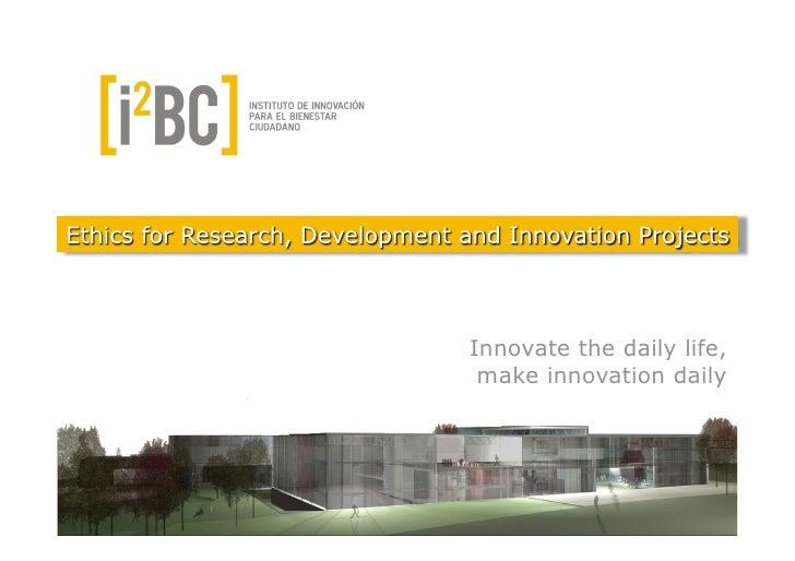 Innovate the daily life,          make innovation daily     CIBIC
