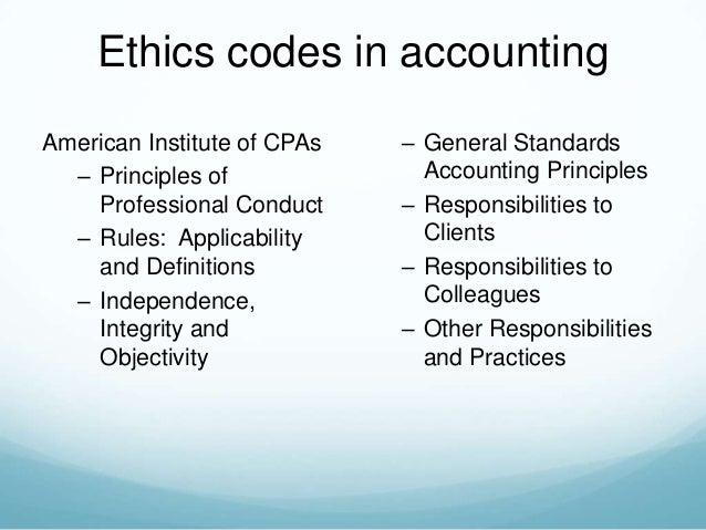 accounting principles and general financial ethical standards See how accounting principles and  key elements of accounting and financial  states in an article that adhering to the highest standards of ethical conduct.