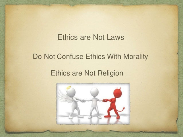 Principal or Virtue Ethics Is what I am doing best for client Character traits Situation Unethical? Methods or Obligations
