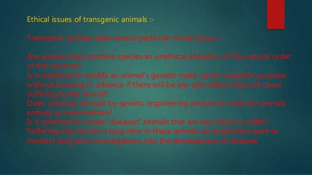 the issues of the genetic engineering and the alteration of the structure Ethical issues on genetic engineering to consider the ethical issues against the use of genetic engineering on the alteration forms could lead to.