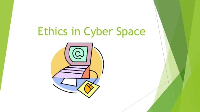 an essay on the ethics in cyberspace
