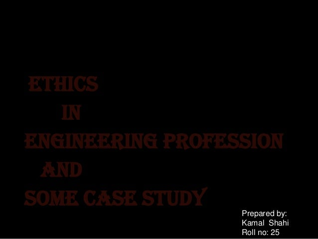 Engineering ethics case studies powerpoint