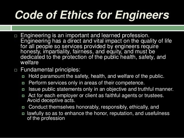 the ethics of engineering Ethical issues facing engineers and their profession  engineering ethics is a part of professional ethics namely the study of moral values and issues in the.