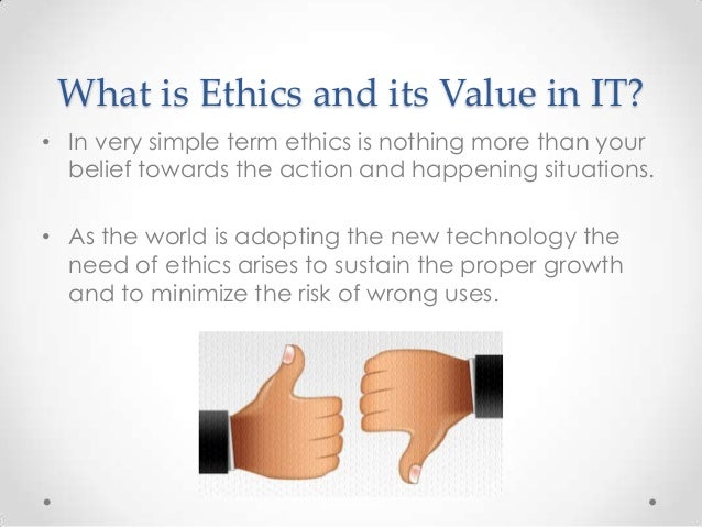 ethics in information technology essay Ethics in information technology essay - ethics in information technology technology department technology is in many ways very beneficial to our society technology information ethics ] 1041 words (3 pages) good essays.