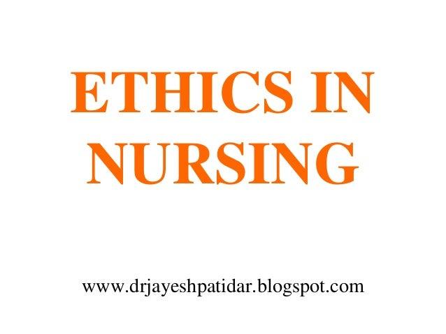 ETHICS INNURSINGwww.drjayeshpatidar.blogspot.com