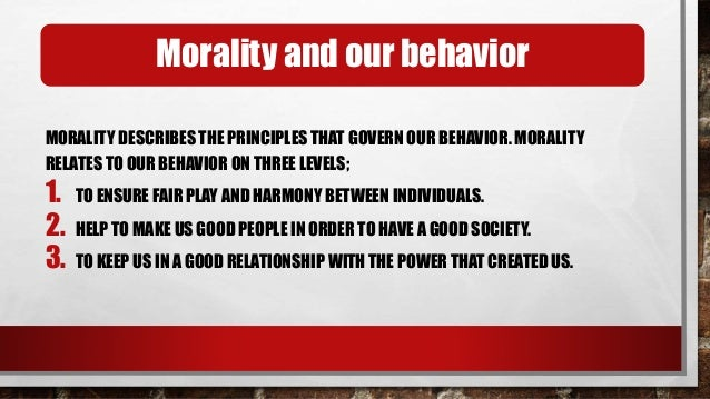 Morality and our conscience • MORALITY IMPACTS ON OUR EVERYDAY DECISION. • CONSCIENCE IS A MATTER OF OUR HEARTS, THAT CONC...