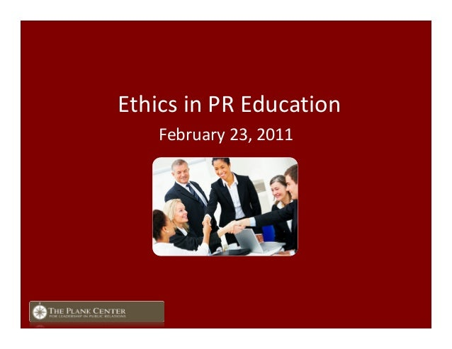 EthicsinPREducation February23,2011